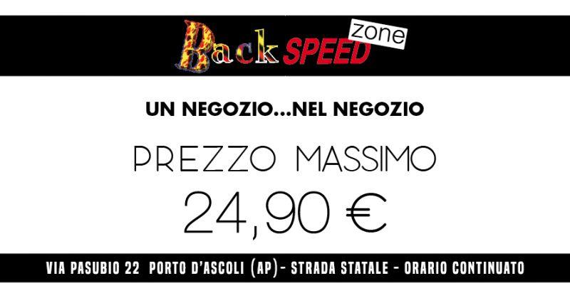 BACKSPEED ... PREZZO MASSIMO  EURO 24,90