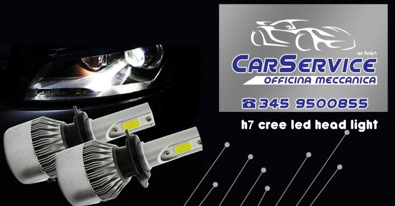 CA SERVICE BY IVAN Offerta vendita kit lampadine auto h7 cree led headlight  Salerno